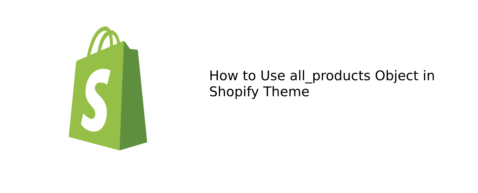 Read more about the article How to Use all_products object in a Shopify Theme