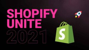 Read more about the article Shopify Unite 2021